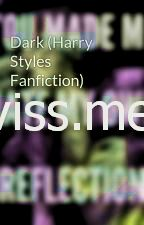 temni Harry stili fanfiction-temni eno smer fanfiction
